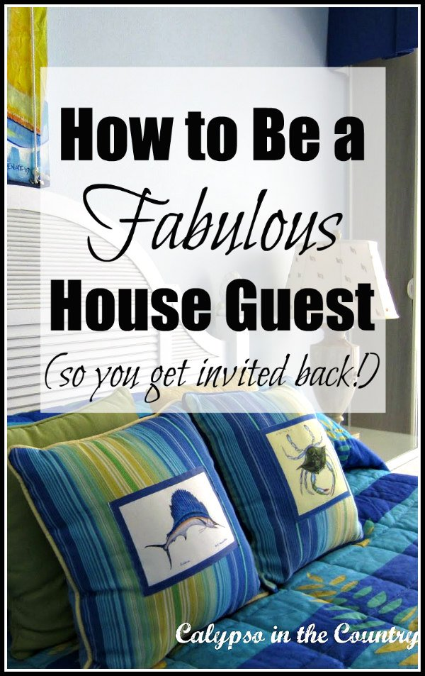 How to Be a Fabulous House Guest