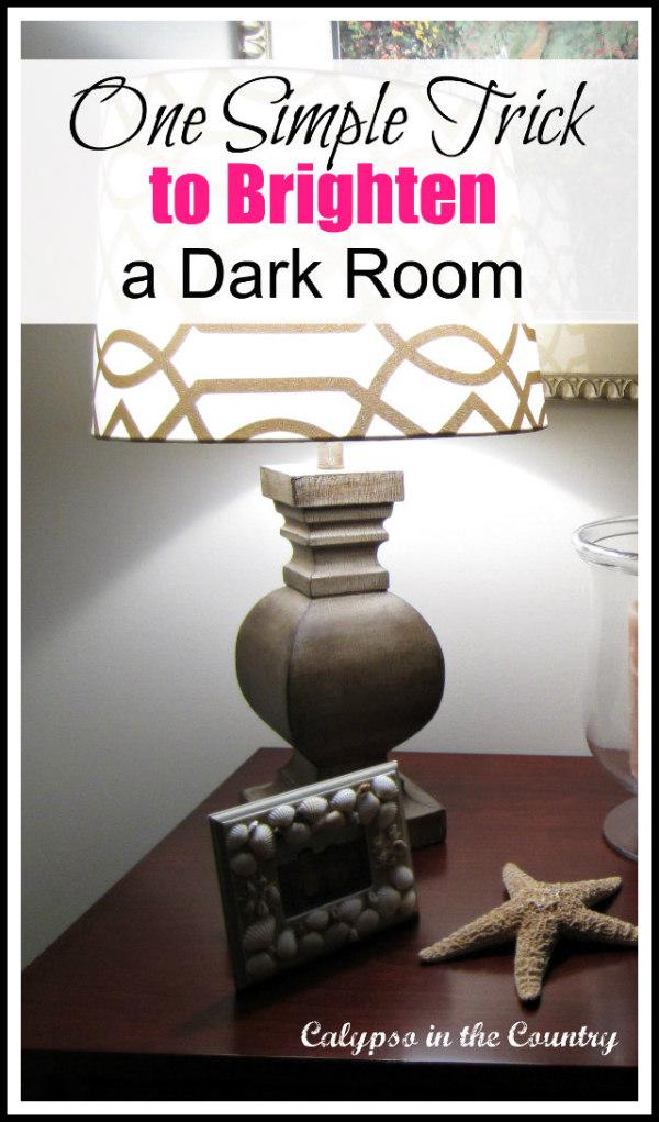 One Simple Trick to Brighten a Dark Room