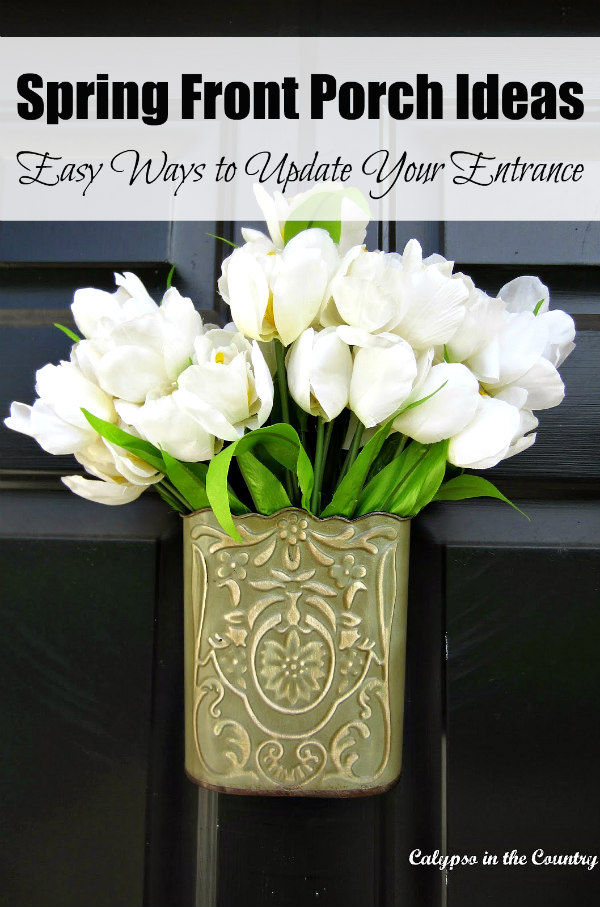 Spring Front Porch Ideas - simple and inexpensive ways to update and freshen up your entrance.