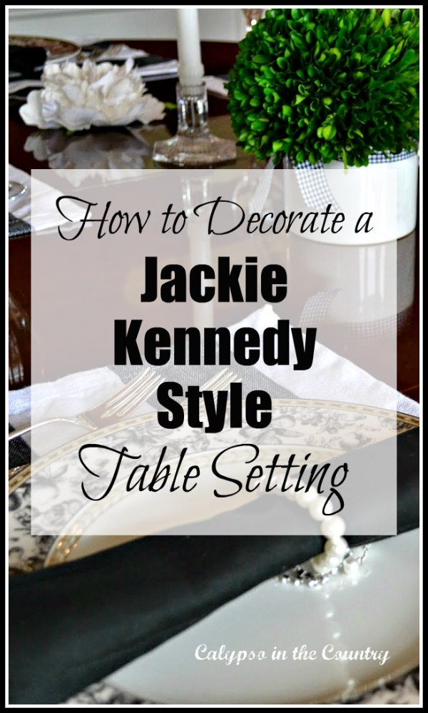 Jackie Kennedy Style Table Setting