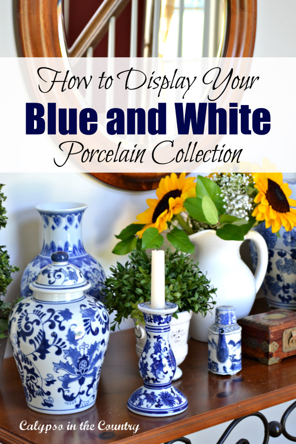 How to display your blue and white porcelain collection