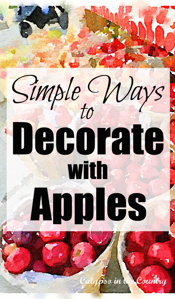 Simple Ways to Decorate with Apples