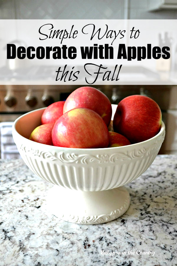 Simple Ways to Decorate with Apples this fall