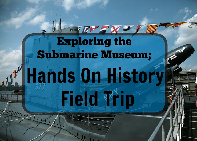 summer travel - submarine museum from my unschooling journey