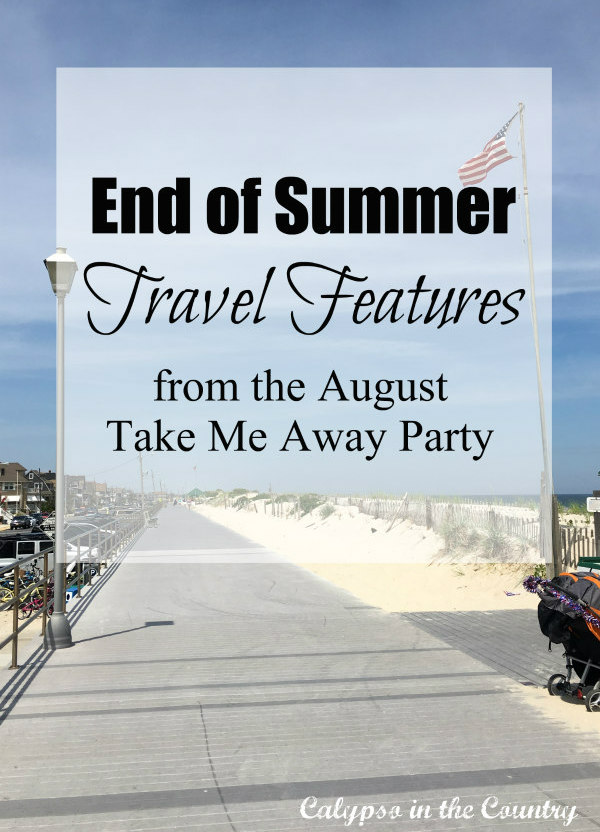 End of Summer Travel Features