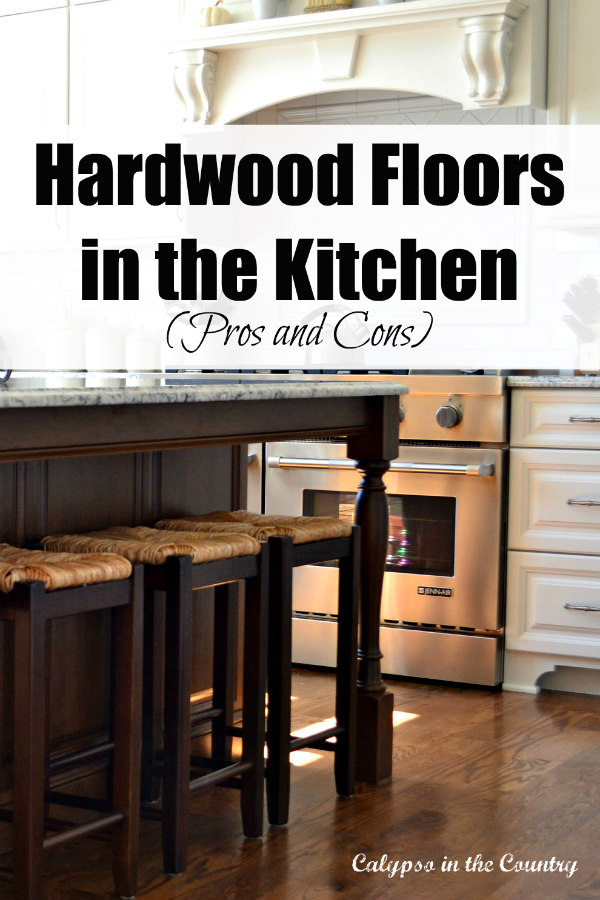 Hardwood Floors in the Kitchen - pros and cons from a homeowner's perspective