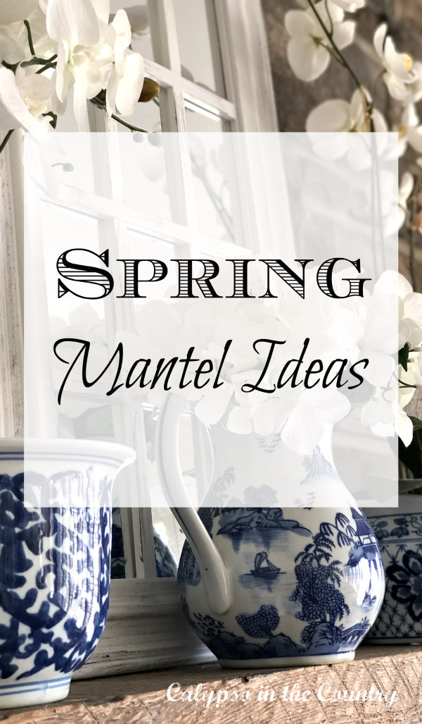 spring mantel ideas - ways to decorate your mantel for spring