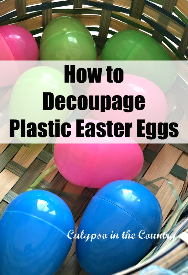 How to Decoupage Plastic Easter Eggs
