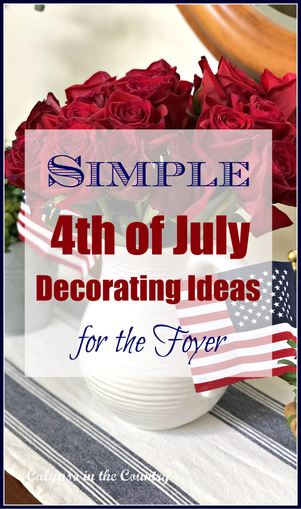 Simple 4th of July Decorating Ideas for the Foyer - Farmhouse style accessories for an all American July 4th! #4thofjuly #patrioticdecor #decoratingideas