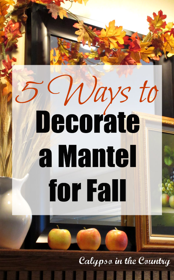 5 Ways to Decorate a Mantel for Fall
