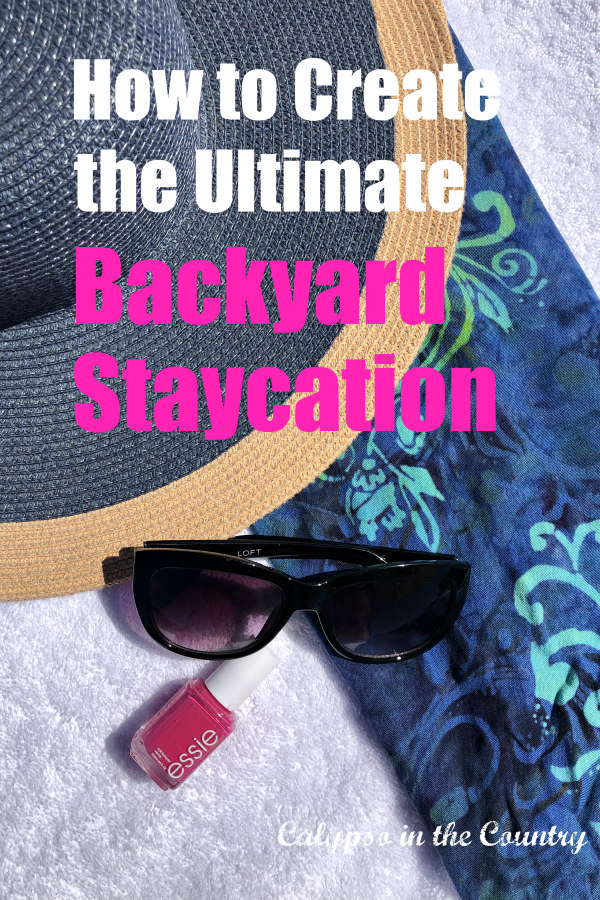 How to Create the Ultimate Backyard Staycation