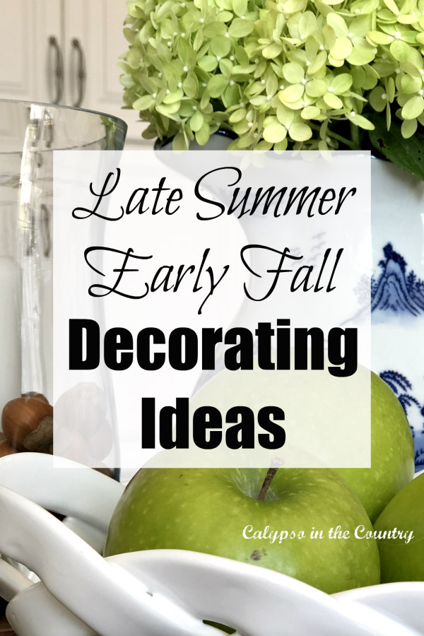 Late Summer - Early Fall Decorating Ideas for the Home