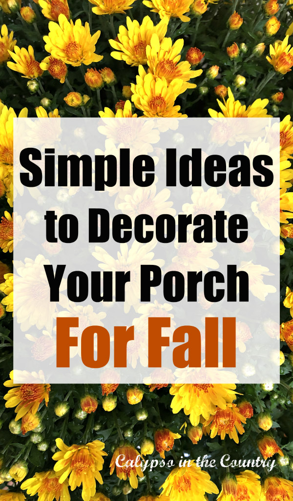 Simple Ideas to Decorate Your Porch for Fall