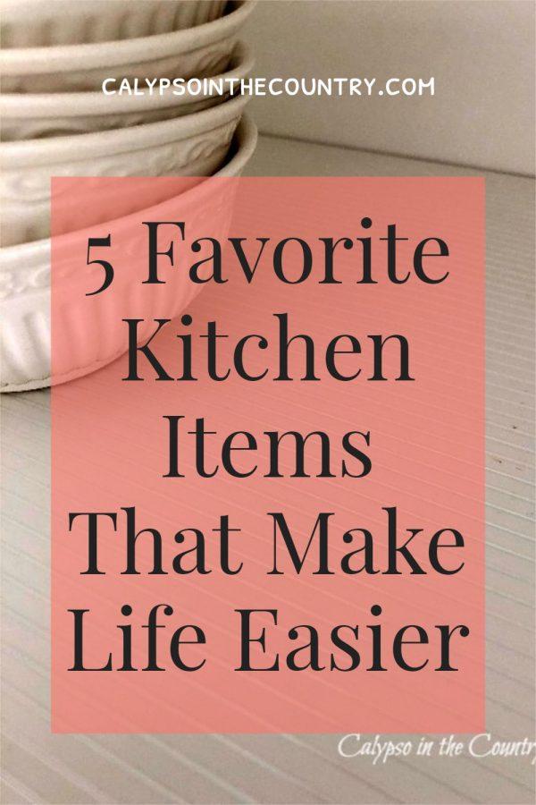 5 Favorite Kitchen Items that Make Life Easier