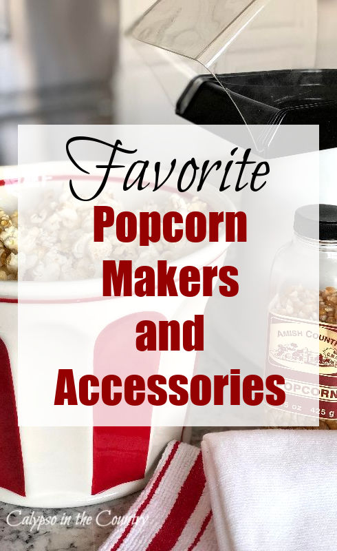 Favorite Popcorn Makers and Accessories - National Popcorn Day