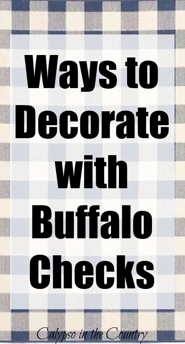 Ways to Decorate with Buffalo Checks