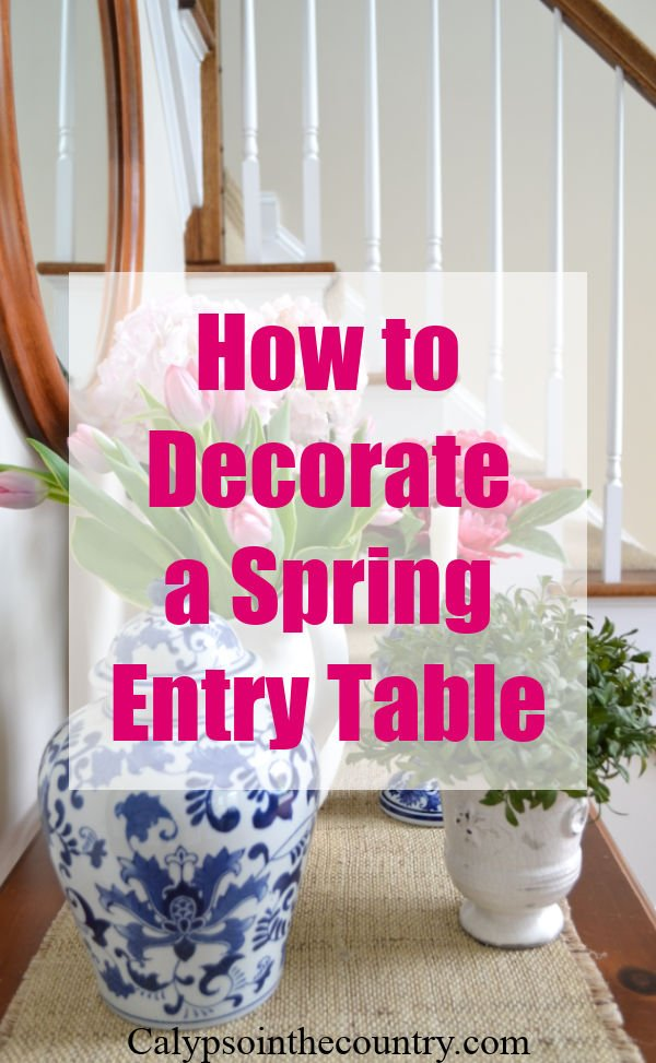How to Decorate an Entry Table for Spring