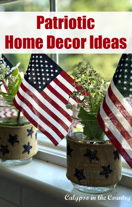 Patriotic Home Decor Ideas - flags and flowers