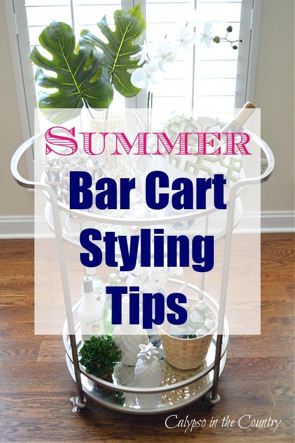 Summer Bar Cart Styling Tips