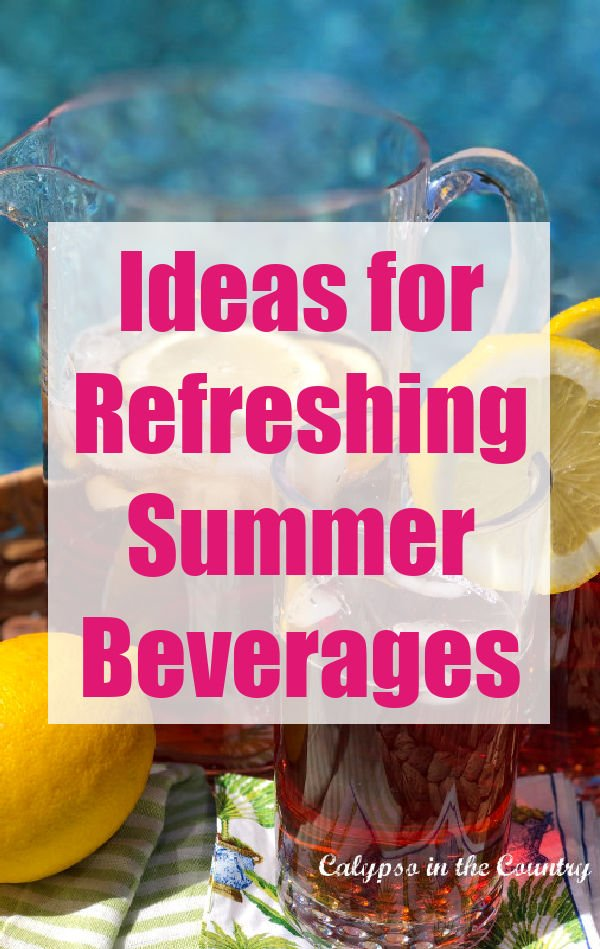 Ideas for Refreshing Summer Beverages