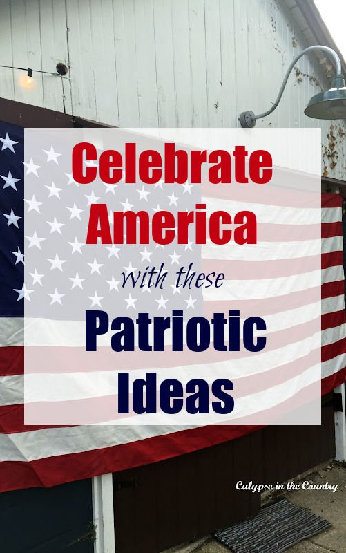 Celebrate America with these Patriotic Ideas