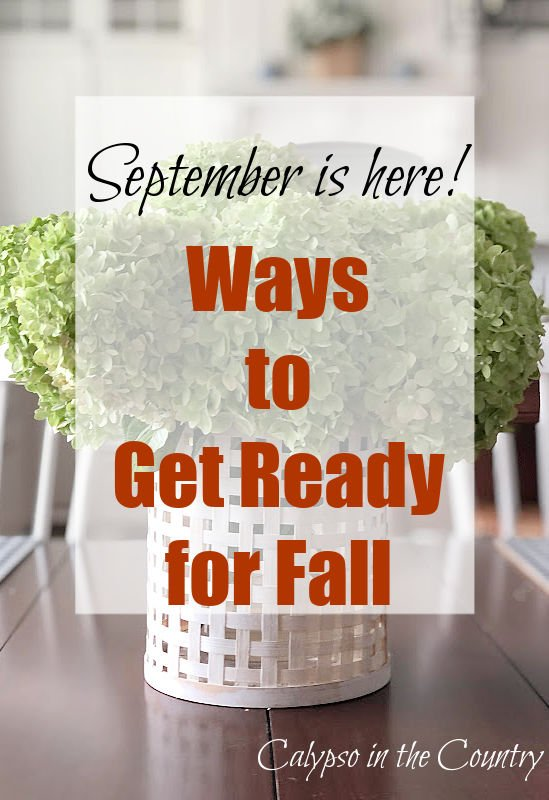 September is here! Ways to get ready for fall.