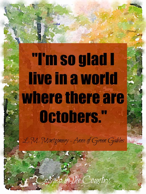 Hello Fall Quotes - I'm so glad I live in a world where there are Octobers.